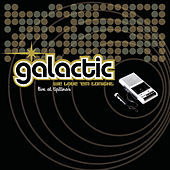Play & Download We Love 'Em Tonight: Live at Tipitina's by Galactic | Napster