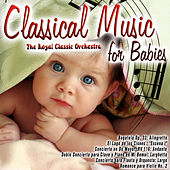 Classical Music for Babies by The Royal Classic Orchestra