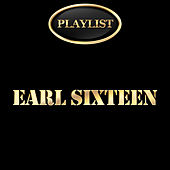 Earl Sixteen Playlist by Earl Sixteen