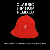 Play & Download Classic Hip Hop Remixed by Various Artists | Napster