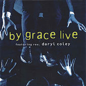 Play & Download By Grace Live (feat. Rev. Daryl Coley) by Various Artists | Napster