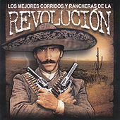 Play & Download Los Mejores Corridos y Rancheras de la Revolucion by Various Artists | Napster