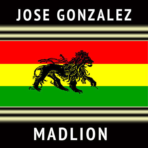 Play & Download Madlion by José González | Napster