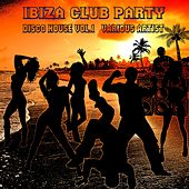 Ibiza Club Party - Disco House Vol. 1 by Various Artists
