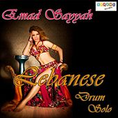Play & Download Lebanese Drum Solo by Emad Sayyah | Napster