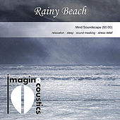 Play & Download Rainy Beach (Mind Soundscape) by Imaginacoustics | Napster