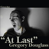 Play & Download At Last by Gregory Douglass | Napster