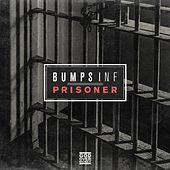 Play & Download Prisoner by Bumps Inf | Napster