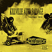 Play & Download Killville Auto Salvage Volume Two by Angry Johnny and the Killbillies | Napster