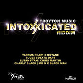 Play & Download Intoxxicated Riddim by Various Artists | Napster