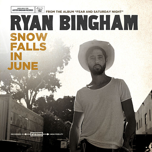 Play & Download Snow Falls in June by Ryan Bingham | Napster