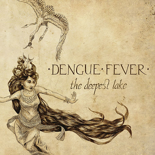 Play & Download The Deepest Lake by Dengue Fever | Napster