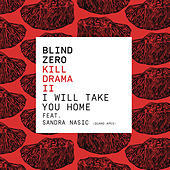 Play & Download I Will Take You Home by Blind Zero | Napster