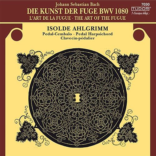 Play & Download J.S. Bach: Die Kunst der Fuge, BWV 1080 by Isolde Ahlgrimm | Napster