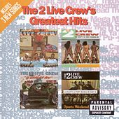 Greatest Hits by 2 Live Crew