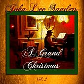 Play & Download A Grand Christmas, Vol. 2 by John Lee Sanders | Napster