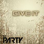 Give It by The Party