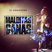 Play & Download Malditas Ganas by El Komander | Napster