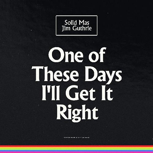 One of These Days I'll Get It Right by Jim Guthrie