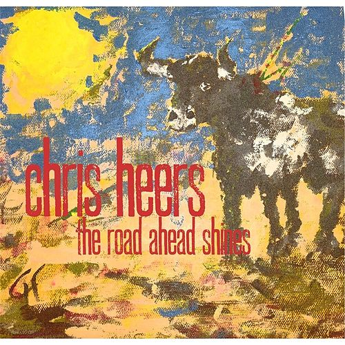 The Road Ahead Shines by Chris Heers