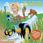 A Day At the Farm With Farmer Jason (Bumper Crop Edition) by Farmer Jason