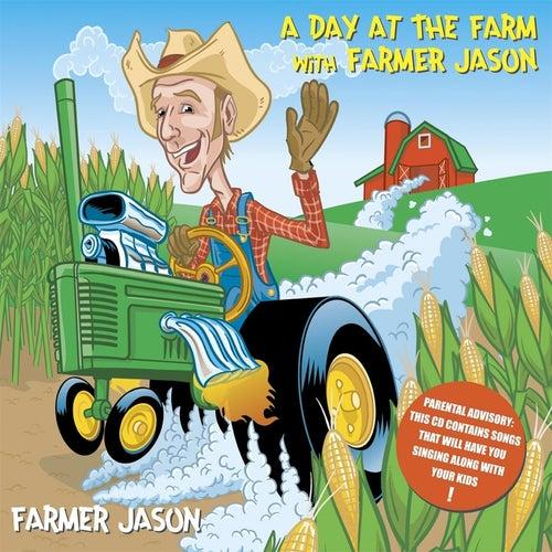 A Day At the Farm With Farmer Jason (Bumper Crop Edition) by Farmer Jason