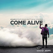 Play & Download Come Alive (Radio Edit) by Adam K | Napster