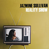Play & Download Reality Show by Jazmine Sullivan | Napster
