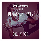 Play & Download Dog Eat Dog by Demarkus Lewis | Napster