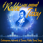 Play & Download If Rabbie Was Around Today: Contemporary Treatments of Famous Rabbie Burns Songs by Various Artists | Napster