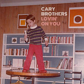 Play & Download Lovin' on You by Cary Brothers | Napster
