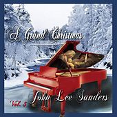 Play & Download A Grand Christmas, Vol. 3 by John Lee Sanders | Napster