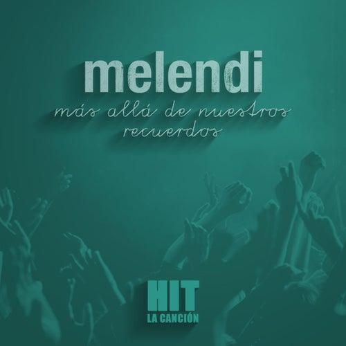 Más allá de nuestros recuerdos (Hit) de Melendi