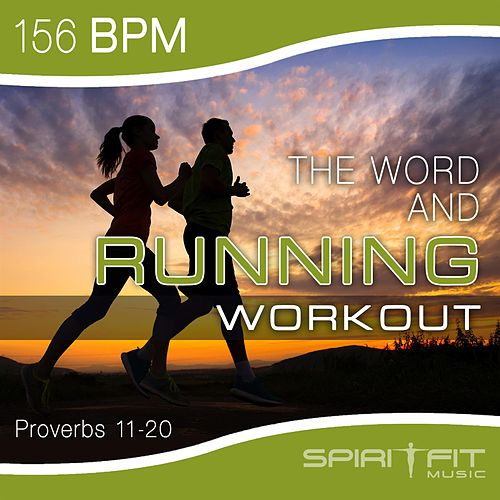 The Word and Running Workout 156 BPM by SpiritFit Music