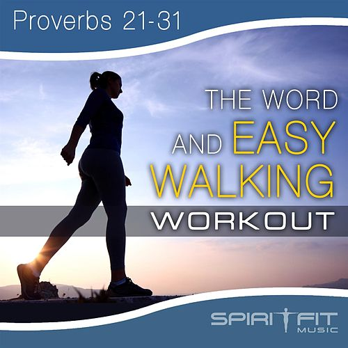 The Word and Easy Walking Workout by SpiritFit Music