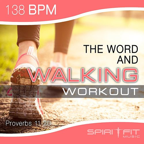 Play & Download The Word and Walking Workout BPM by SpiritFit Music | Napster