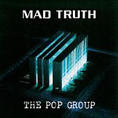 Play & Download Mad Truth by The Pop Group | Napster