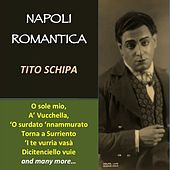 Play & Download Napoli romantica by Tito Schipa | Napster