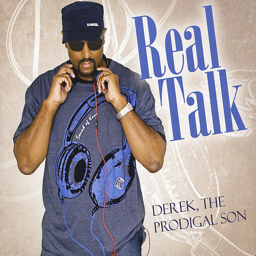 Play & Download Real Talk by Derek, The Prodigal Son | Napster