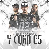 Play & Download Y Como Es (feat. Arcangel) by J King y Maximan | Napster