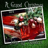 Play & Download A Grand Christmas, Vol. 4 by John Lee Sanders | Napster