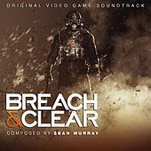 Play & Download Breach & Clear (Original Video Game Soundtrack) by Sean Murray | Napster