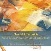 Play & Download David Oistrakh Plays Showpieces for Violin and Piano by David Oistrakh | Napster