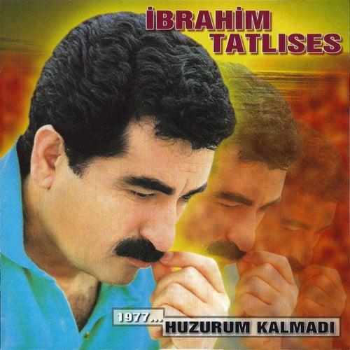 Play & Download Huzurum Kalmadı by İbrahim Tatlıses | Napster