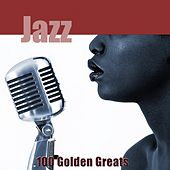 100 Golden Greats (Jazz) [Remastered] von Various Artists