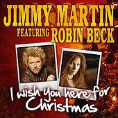 I Wish You Here for Christmas by Jimmy Martin