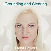 Play & Download Grounding and Clearing by Laura Powers | Napster
