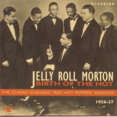 Play & Download Birth Of The Hot by Jelly Roll Morton | Napster