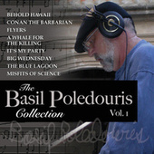 Play & Download The Basil Poledouris Collection, Vol. 1 by Basil Poledouris | Napster