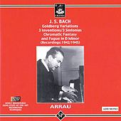 Bach: Goldberg Vatiations, 3 Inventions, 3 Sinfonias, Chromatic Fantasy and Fugue in D Minor by Claudio Arrau